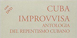 Cuba Improvvisa - Antologia del repentismo cubano