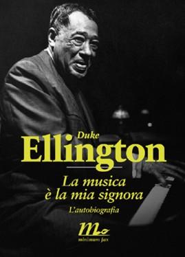 La musica è la mia signora – L'autobiografia – autore Ellington Duke