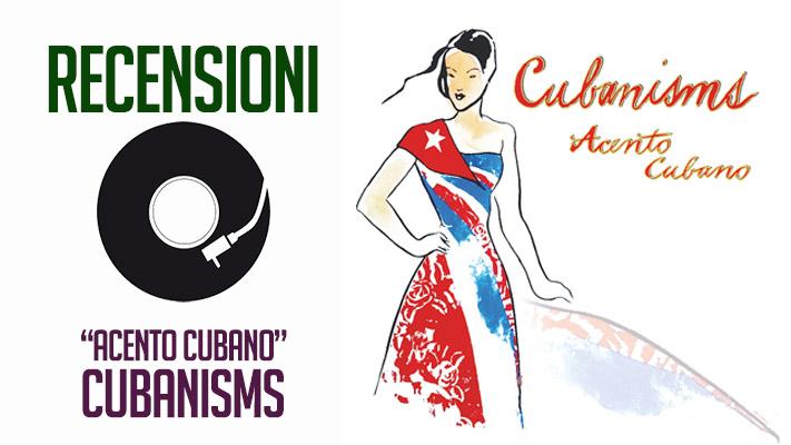 Cubanisms - Acento Cubano