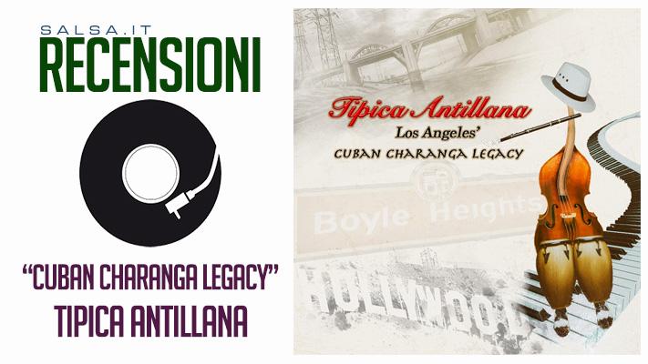 Tipica Antillana - Cuban Charanga Legacy