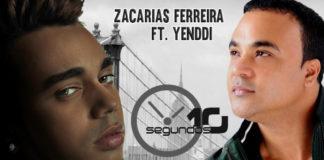 Zacaria Ferreira - Ft. Yenddi - Diez Segundos
