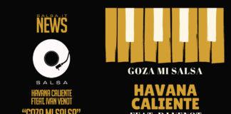 Havana Caliente Feat Ivan Venot - Goza Mi Salsa