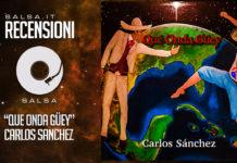Carlos Santos - Que Onda Guey (2018 Recensioni)