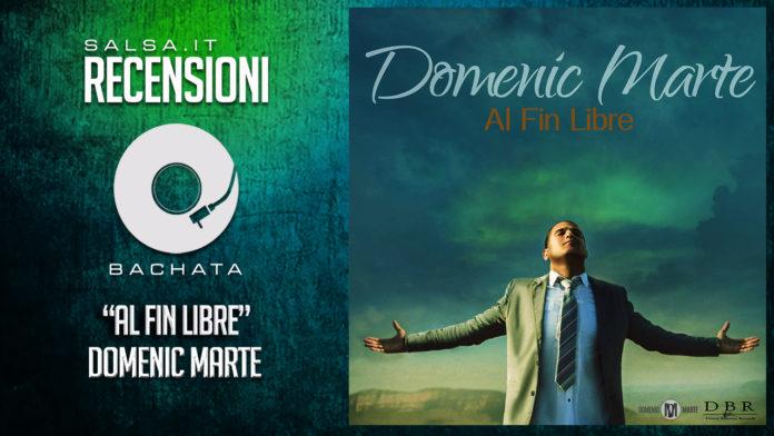 Domenic Marte - Al Fin Libre - Recensioni 2018