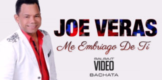 Joe Veras - Me Embriago de Ti - 2018 Video Bachata