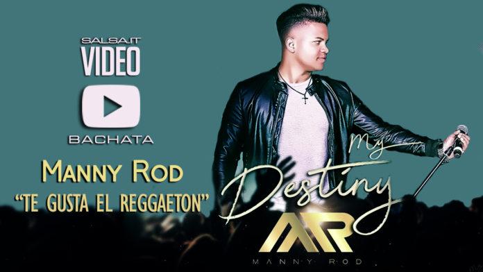 Manny Rod - Te Gusta El Reggaeton (2018 Video Official)