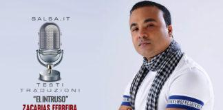 Zacarias Ferreira - El Intruso - Testo e Traduzione