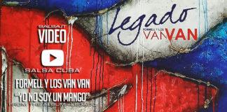Formell Y Los Van Van - Yo No Soy Un Mango (2018 Salsa Cuba - Video Lyric)