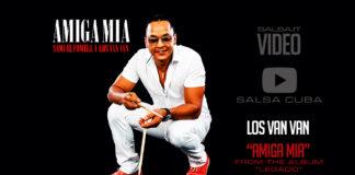 Formell y Los Van Van - Amiga Mia (2018 Salsa official video)