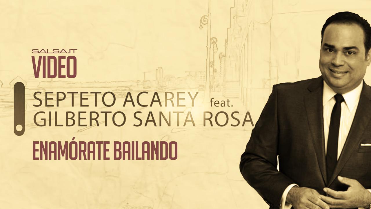 Enamorate Bailando Septeto Acarey Feat Gilberto Santa Rosa 2018