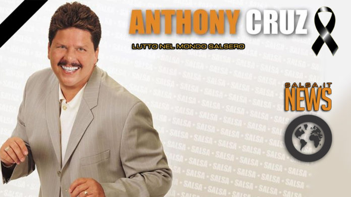 Anthony Cruz - Lutto nel mondo salsero
