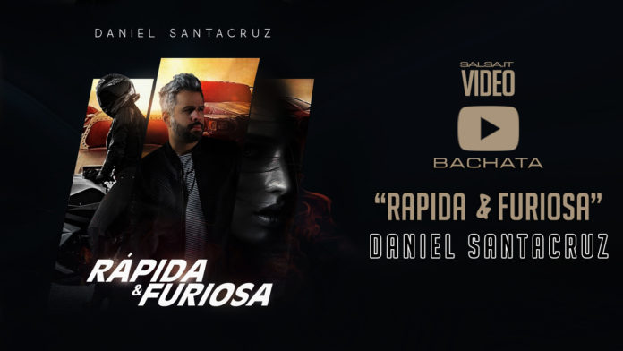 Daniel Santacruz - Rapida y Furiosa (2018 bachata lyric video)