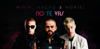 Nacho, Wisin, Noriel - No Te Vas (2018 reggaeton official video)