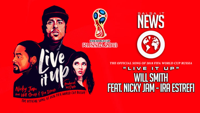 Will Smith feat. Nicky Jam e Ira Estrefi - Live It Up (2018 Sigla FIFA World Cup)
