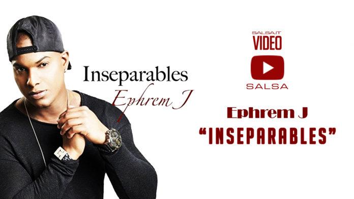 Ephrem J - Inseparables (2018 Bachata Video Official)