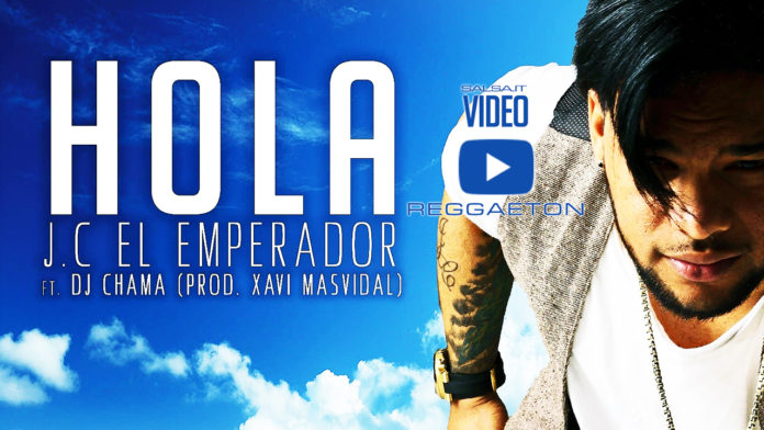 JC El Emperador ft. Dj Chama & Xavi Masvidal - Hola (2018 Reggaeton official video)