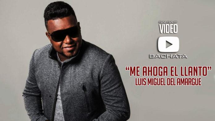 Luis Miguel del Amargue - Me Ahoga el Llanto (2018 bachata lyric video)