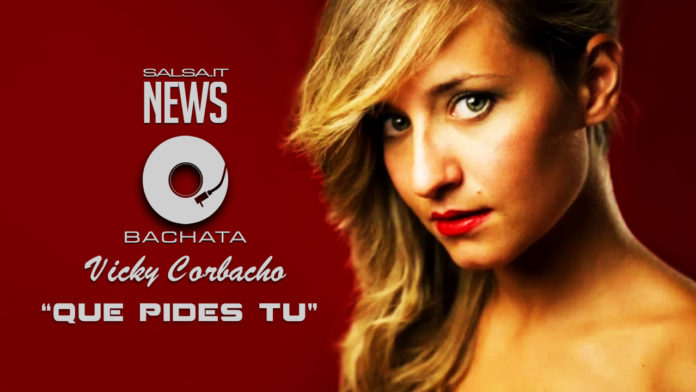 Vicky Corbacho - Que Pides Tu (2018 bachata lyric video)