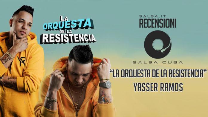 Yasser Ramos Y El Tumbao Mayombe - La Orquesta de la Resistencia