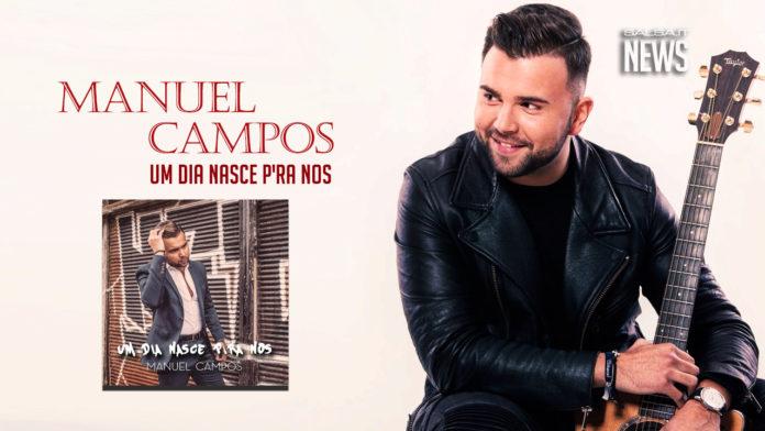 Manuel Campos - Um Dia Nasce P'ra nos