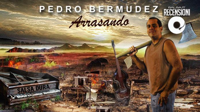 Pedro Bermudez - Arrasando (2018 Recensioni)