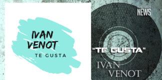 Ivan Venot - Te Gusta