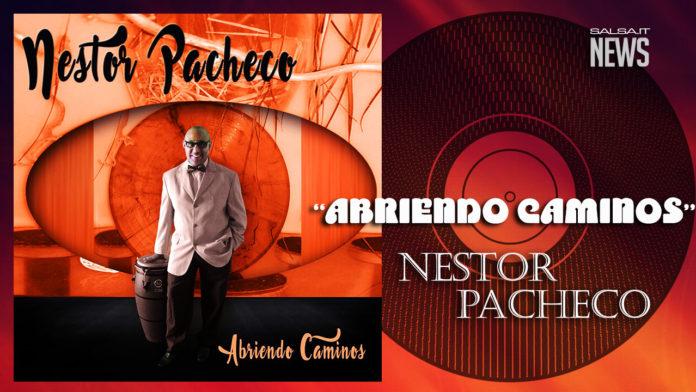 Nestor Pacheco - Abriendo Caminos