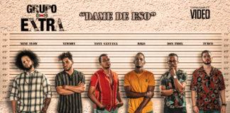 Grupo Extra - Dame de Eso (2018 bachata official video)