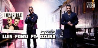 Luis Fonsi, Ozuna - Imposible (2018 reggaeton official video
