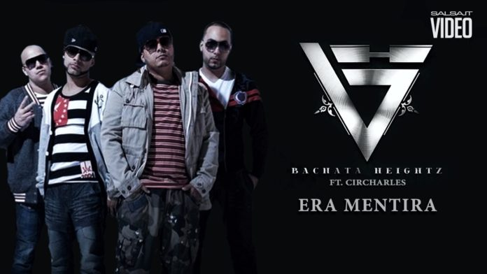 Bachata Heightz ft. Circharles - Eras Mentira (2018 Bachata official video)