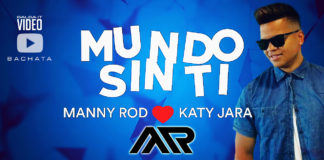 Manny Rod - Katy Jara - Un Mundo Sin Ti (2018 Bachata lyric video)