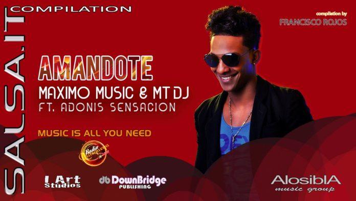 Maximo Music ed MT DJ Ft Adonis Sensacion - Amandote (Salsa.it Compilation Vol.15)