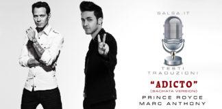 Prince Royce, Marc Anthony - Adicto (2018 Bachata Testi e Traduzioni)Prince Royce, Marc Anthony - Adicto (2018 Bachata Testi e Traduzioni)