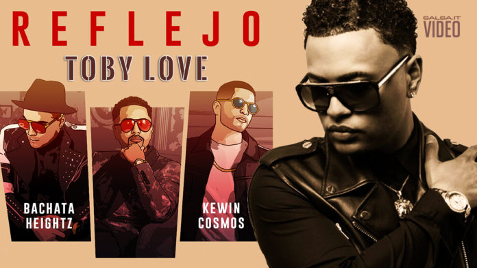 Toby Love Ft. Bachata Heghtz & Kewin Cosmos - Reflejo (2018 Bachata Video Official)