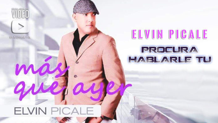 Elvin Picale - Procura Hablarle Tu (2018 bachata lyric video)