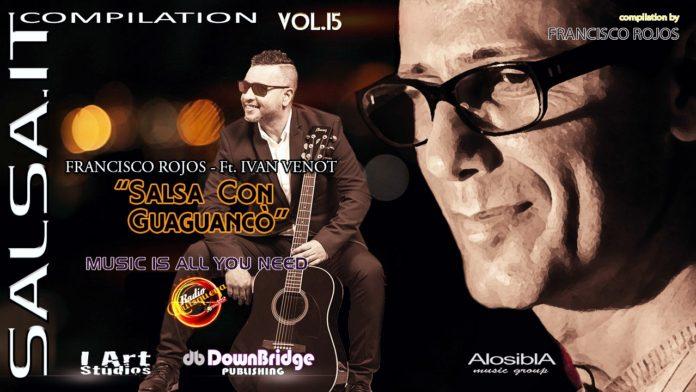 Francisco Rojos Ft. Ivan Venot - Salsa Con Guaguanco (Salsa.it compilation Vol. 15)
