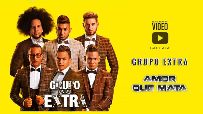 Grupo Extra - Amor Que Mata (2018 bachata official video)
