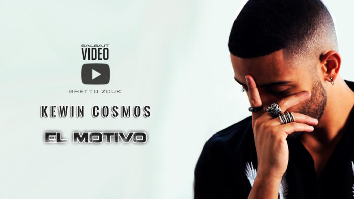 Kewin Cosmos - El Motivo (2018 ghetto zouk official video)