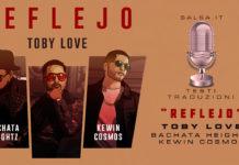 Toby Love Ft. Bachata Heghtz & Kewin Cosmos - Reflejo (2018 Bachata Testi e Traduzioni)