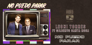 Leoni Torres feat. Gilberto Santa Rosa - No Puedo Parar (2019 Salsa official video)