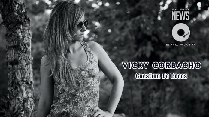 Vicky Corbacho - Renzo Winder - Cuestion De Locos (News Bachata 2019)