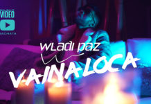 Wladi Paz - Vaina Loca (2019 bachata official video)