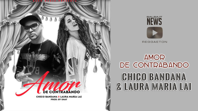 Chico Bandana e Laura Maria Lai - Amor de Contrabando (2017 News Reggaeton)