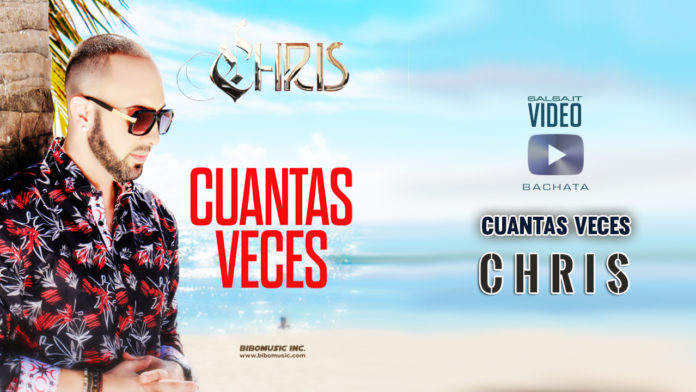 Chris - Cuantas Veces (2019 bachata official video)