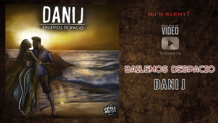 Dani J - Bailemos Despacio (2019 Bachata official video)