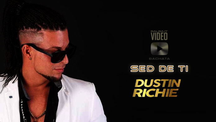 Dustin Richie - Sed de Ti (2019 Bachata official video)