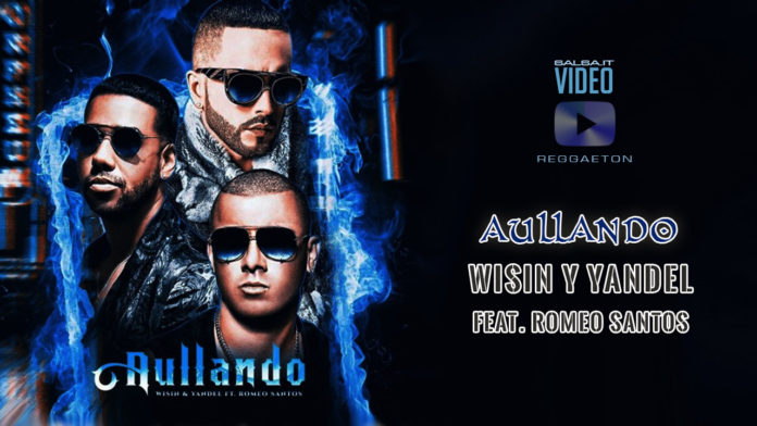 Wisin & Yandel, Romeo Santos - Aullando (2019 Reggaeton official video)