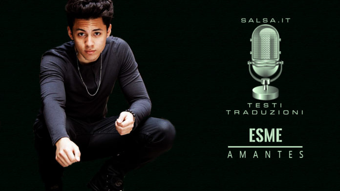 Esme - Amantes (2019 bachata Testo e Traduzione)