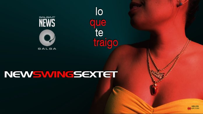 New Swing Sextet - Lo Que Te Traigo (2019 Salsa News)
