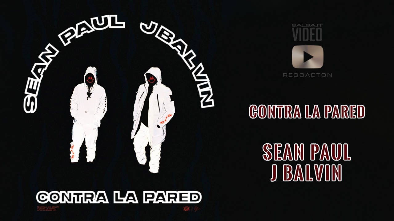 CONTRA LA PARED - Sean Paul, J Balvin (2019 Reggaeton official video